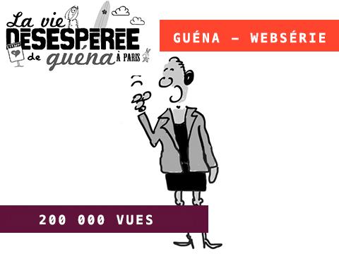 LA VIE DÉSESPÉRÉE DE GUÉNA