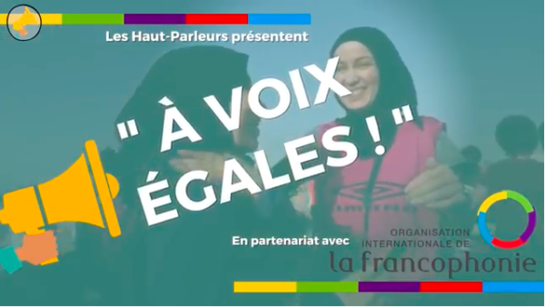 Exclusif : Le média Les Haut-Parleurs et sa série vidéo «A VOIX EGALES» au sommet de la francophonie à Erevan