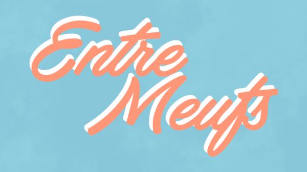 ENTRE MEUFS, la webserie documentaire de Léa Bordier pour FrancetvSlash – production FABLABCHANNEL