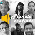 PLANETE CONFINEE, LA SERIE SIGNEE LES HAUT-PARLEURS POUR FRANCETV SLASH