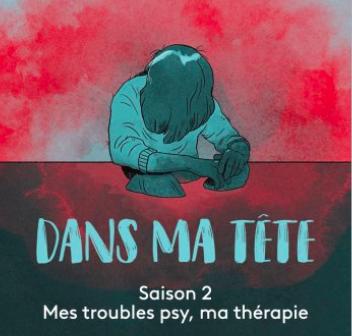 DANS MA TETE (SAISON2) Mes troubles psy ma thérapie